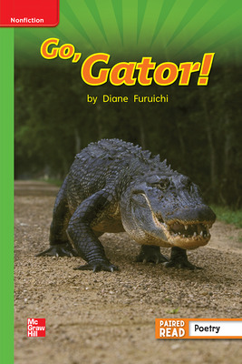 Reading Wonders Leveled Reader Go, Gator!: Beyond Unit 4 Week 3 Grade 1