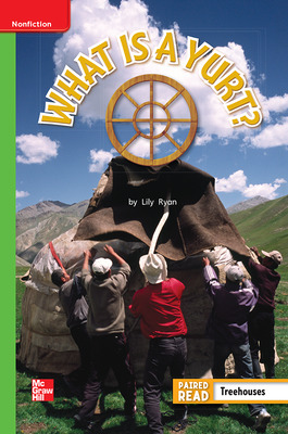 Reading Wonders Leveled Reader What is a Yurt?: Beyond Unit 5 Week 5 Grade 1