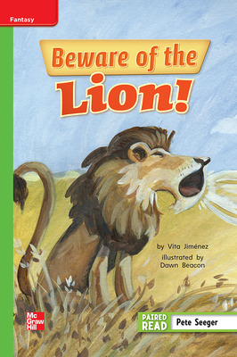 Reading Wonders Leveled Reader Beware of the Lion!: Beyond Unit 6 Week 1 Grade 1