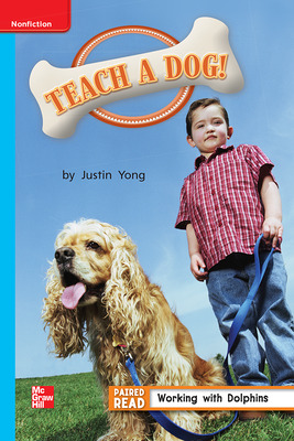 Reading Wonders Leveled Reader Teach a Dog Ever: On-Level Unit 4 Week 5 Grade 1