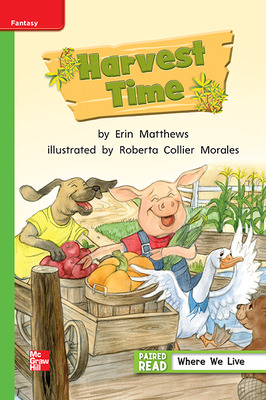 Reading Wonders Leveled Reader Harvest Time: Beyond Unit 1 Week 2 Grade 1