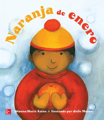 Lectura Maravillas Literature Big Book: Naranja de enero Grade K
