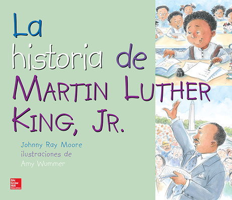Lectura Maravillas Literature Big Book: The Story of Martin Luther King Jr. Grade 1
