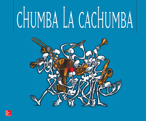 Lectura Maravillas Literature Big Book: Chumba the Cachumba Grade 1