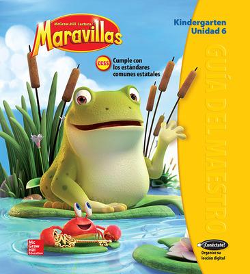 Lectura Maravillas, Grade K, Teachers Edition Volume 6