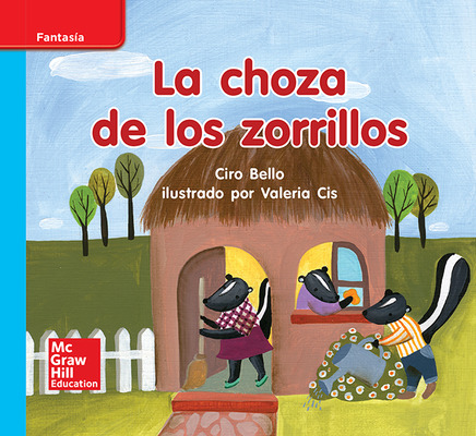 Lectura Maravillas Leveled Reader La choza de los zorrillos: On-Level Unit 9 Week 1 Grade K