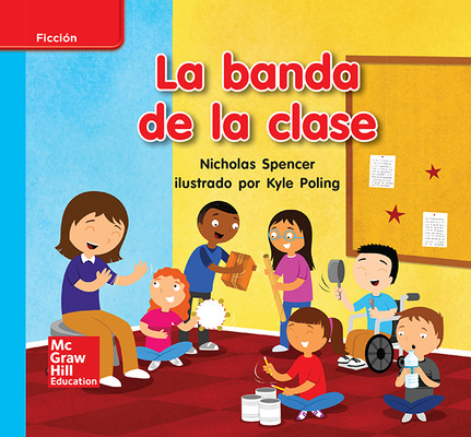 Lectura Maravillas Leveled Reader La banda de la clase: On-Level Unit 10 Week 2 Grade K