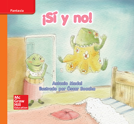 Lectura Maravillas Leveled Reader ¡Sí y no!: Approaching Unit 3 Week 1 Grade K