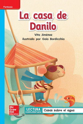 Lectura Maravillas Leveled Reader La casa de Danilo: On-Level Unit 2 Week 2 Grade 1