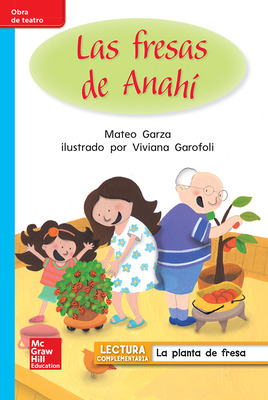 Lectura Maravillas Leveled Reader Las fresas de Anahí: On-Level Unit 3 Week 2 Grade 1