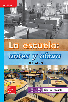 Lectura Maravillas Leveled Reader La escuela: antes y ahora: On-Level Unit 3 Week 4 Grade 1