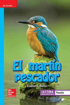Lectura Maravillas Leveled Reader El martín pescador: On-Level Unit 4 Week 3 Grade 1