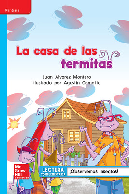 Lectura Maravillas Leveled Reader La casa de las termitas: On-Level Unit 4 Week 4 Grade 1