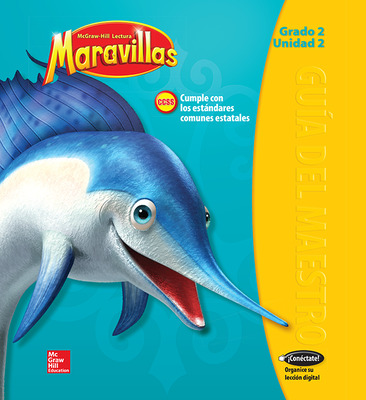 Lectura Maravillas, Grade 2, Teachers Edition Volume 2