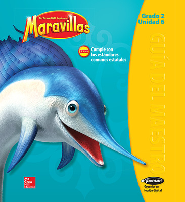 Lectura Maravillas, Grade 2, Teachers Edition Volume 6