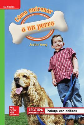 Lectura Maravillas Leveled Reader Cómo entrenar a un perro: Beyond Unit 4 Week 5 Grade 1