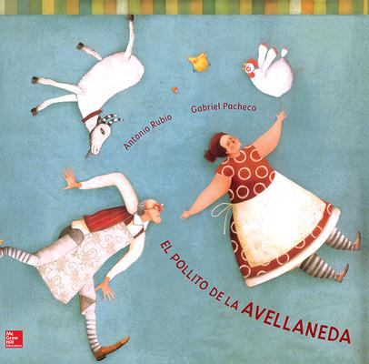 Lectura Maravillas Literature Big Book: El pollito de la avellaneda Grade K