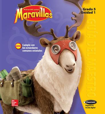 Lectura Maravillas, Grade 5, Teachers Edition Volume 1