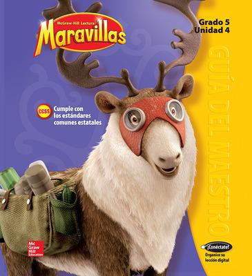 Lectura Maravillas, Grade 5, Teachers Edition Volume 4