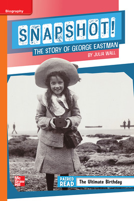 Reading Wonders, Grade 5, Leveled Reader Snapshot! The Story of George Eastman, ELL, Unit 1, 6-Pack