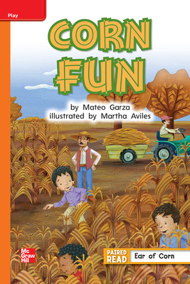 Reading Wonders, Grade 1, Leveled Reader Corn Fun, Approaching, Unit 3, 6-Pack
