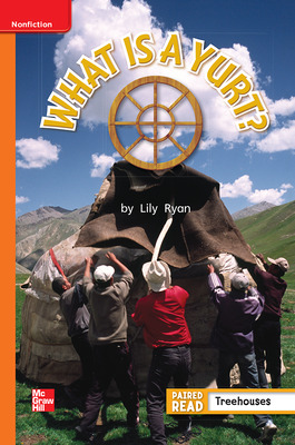 Reading Wonders, Grade 1, Leveled Reader What is a Yurt?, Approaching, Unit 5, 6-Pack