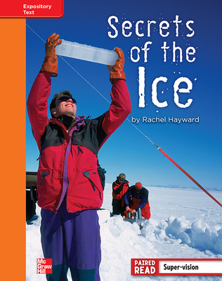 Reading Wonders, Grade 4, Leveled Reader Secrets of the Ice, Approaching, Unit 5, 6-Pack