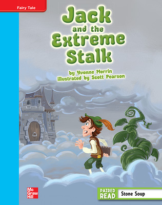 Reading Wonders, Grade 4, Leveled Reader Jack and the Extreme Stalk, On Level, Unit 1, 6-Pack