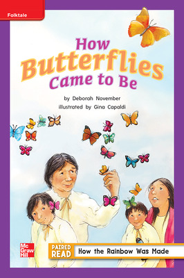 Reading Wonders, Grade 2, Leveled Reader How Butterflies Came to Be, On Level, Unit 4, 6-Pack