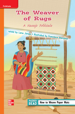 Reading Wonders, Grade 3, Leveled Reader The Weaver of Rugs: A Navajo Folktale, Approaching, Unit 4, 6-Pack