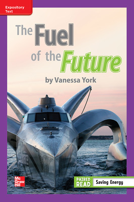 Reading Wonders, Grade 3, Leveled Reader The Fuel of the Future, Approaching, Unit 5, 6-Pack