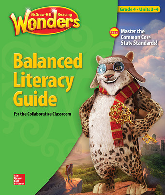 Reading Wonders, Grade 4, Balanced Literacy Guide Volume 3 Unit 5-6