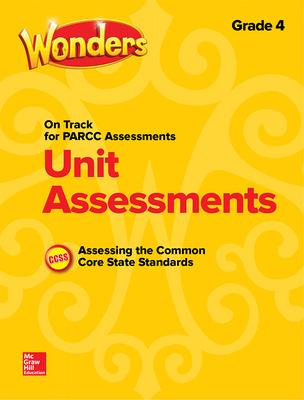 Wonders Unit Assessment PARCC, Grade 4