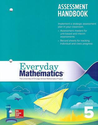 Everyday Mathematics 4, Grade 5, Assessment Handbook