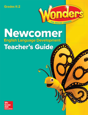 Reading Wonders for English Learners Newcomer Teacher Guide Grades K-2