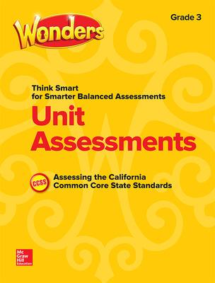 Wonders Think Smart for Smarter Balanced CA Unit Assessments Grade 3