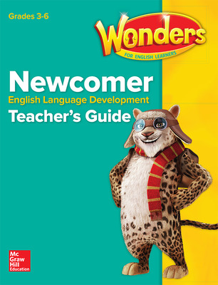Reading Wonders for English Learners Newcomer Teacher Guide Grades 3-6