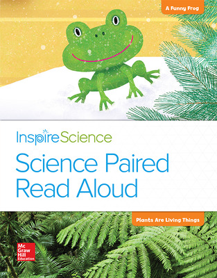 Inspire Science, Grade 1, Science Paired Read Aloud, A Funny Frog / Plants Are Living Things