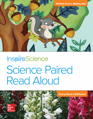 Inspire Science, Grade 1, Science Paired Read Aloud, Perfect Acorn, Mighty Oak / Every Plant Is Different