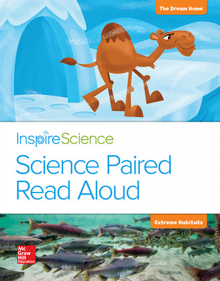Inspire Science, Grade 2, Science Paired Read Aloud, The Dream Home / Extreme Habitats