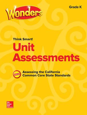 Wonders Think Smart! CA Unit Assessments Grade K
