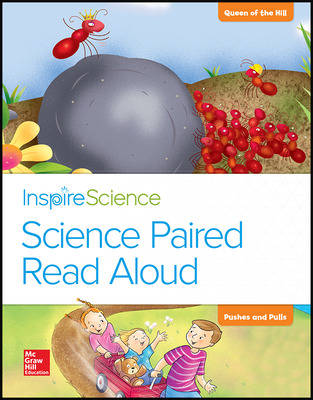 Inspire Science, Grade K, Science Paired Read Aloud, Queen of the Hill / Pushes and Pulls