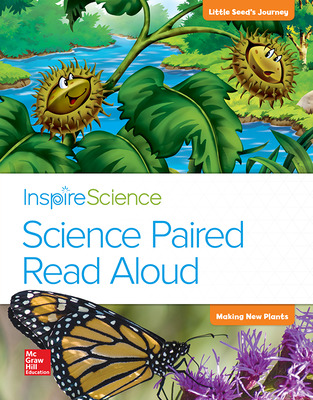 Inspire Science, Grade 2, Science Paired Read Aloud, Little Seed's Journey / Making New Plants