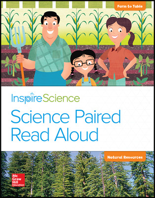 Inspire Science, Grade K, Science Paired Read Aloud, Farm to Table / Natural Resources