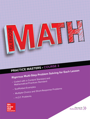 Glencoe Math, Course 3, Common Core Practice Masters Flipbook