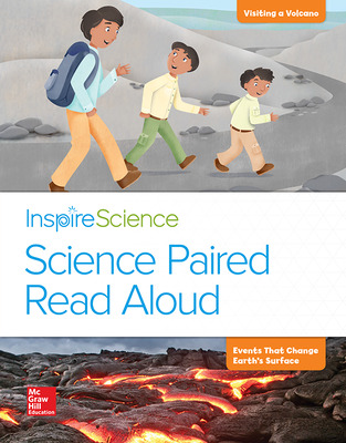 Inspire Science, Grade 2, Science Paired Read Aloud, Visiting a Volcano / Events That Change Earth's Surface