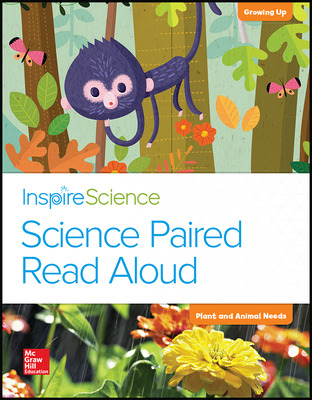 Inspire Science, Grade K, Science Paired Read Aloud, Growing Up / Plant and Animal Needs
