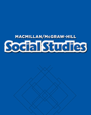 Macmillan/McGraw-Hill Social Studies, Grade 6, Pupil Edition with Atlas