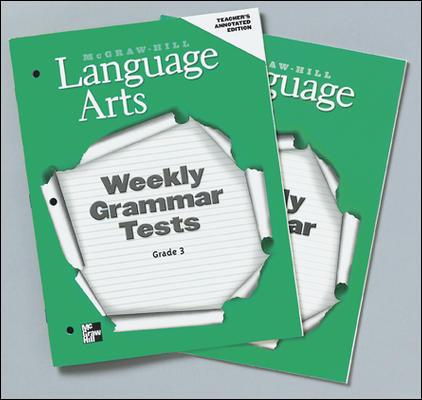 McGraw-Hill Language Arts, Grade 3, Weekly Grammar Tests with Writing Prompts Teacher s Edition