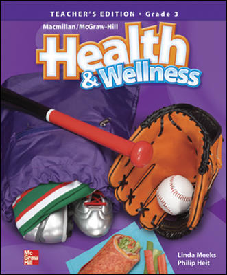 Macmillan/McGraw-Hill Health & Wellness, Grade 3, Teacher's Edition'